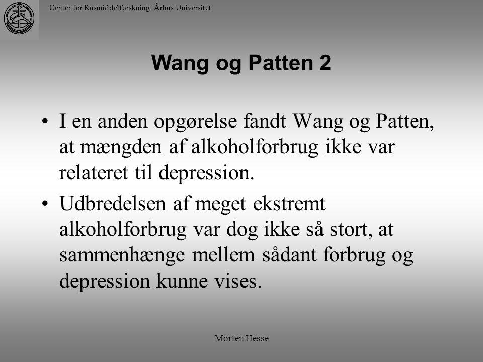 Wang og Patten 2 I en anden opgørelse fandt Wang og Patten, at mængden af alkoholforbrug ikke var relateret til depression.