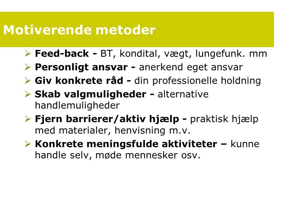 Motiverende metoder Feed-back - BT, kondital, vægt, lungefunk. mm