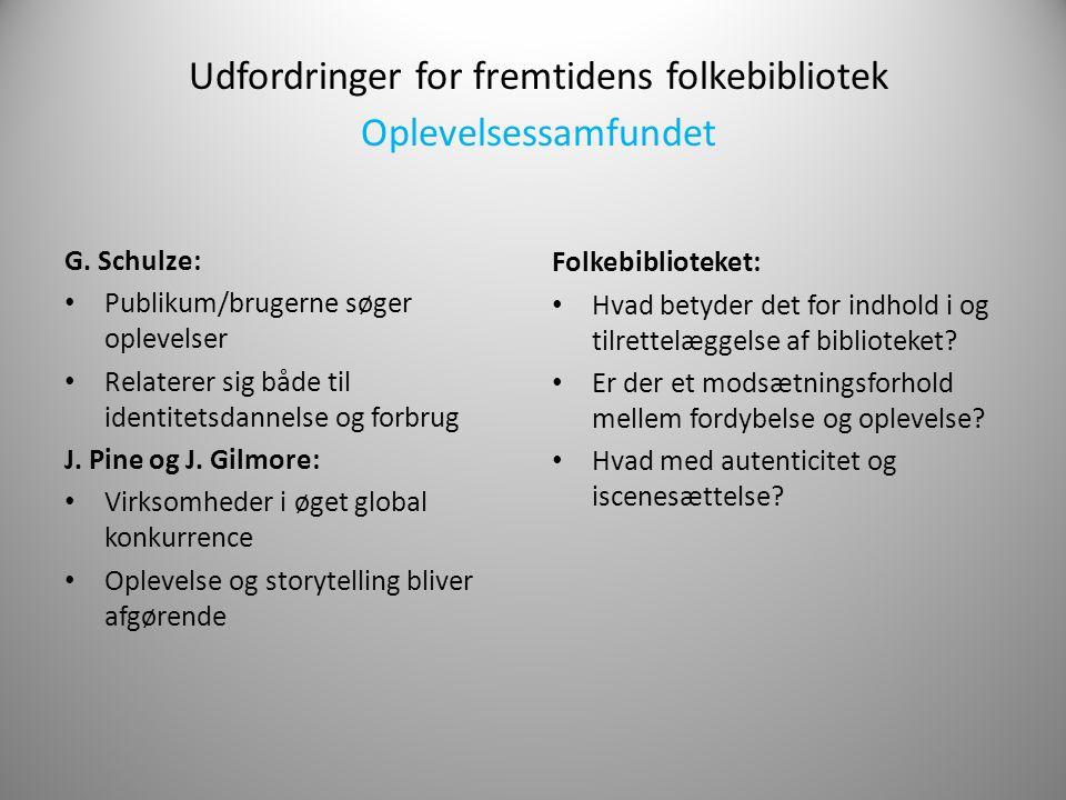 Udfordringer for fremtidens folkebibliotek Oplevelsessamfundet