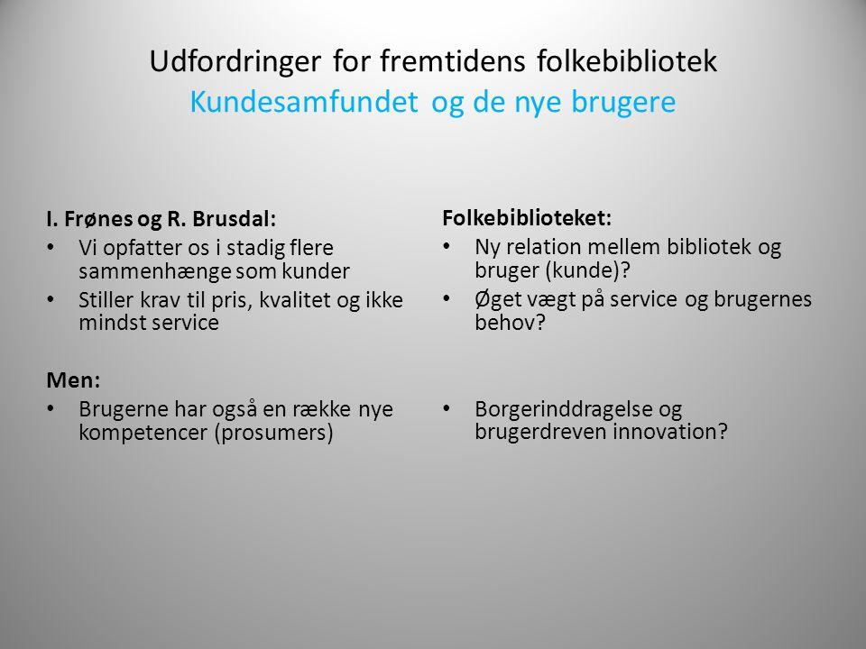 Udfordringer for fremtidens folkebibliotek Kundesamfundet og de nye brugere