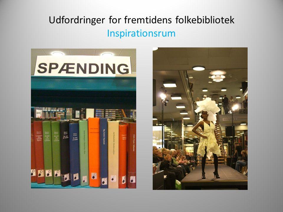 Udfordringer for fremtidens folkebibliotek Inspirationsrum