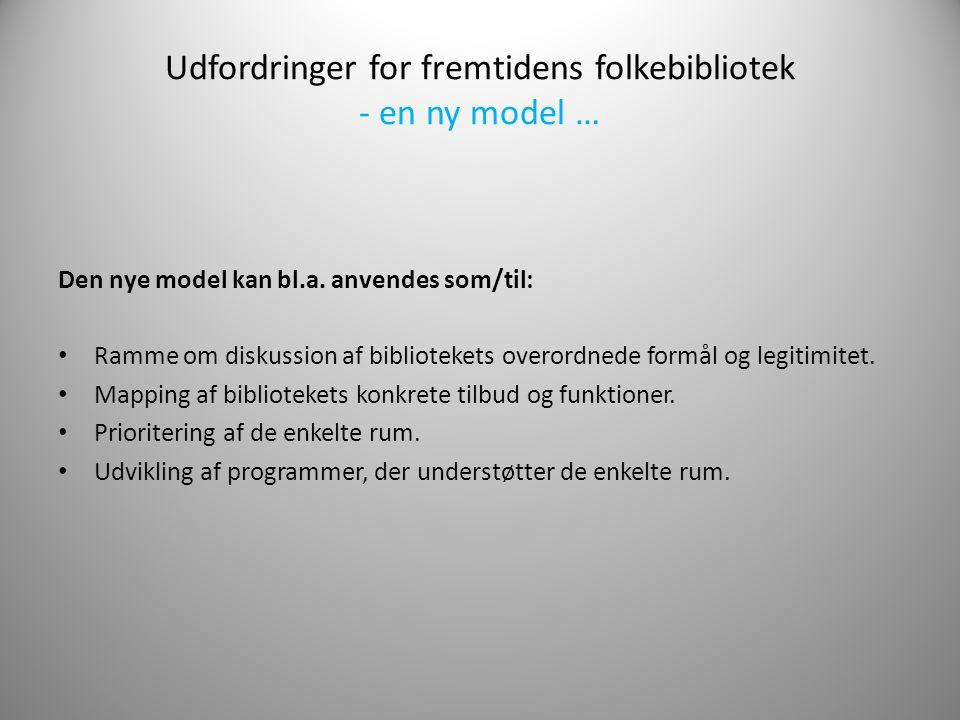 Udfordringer for fremtidens folkebibliotek - en ny model …
