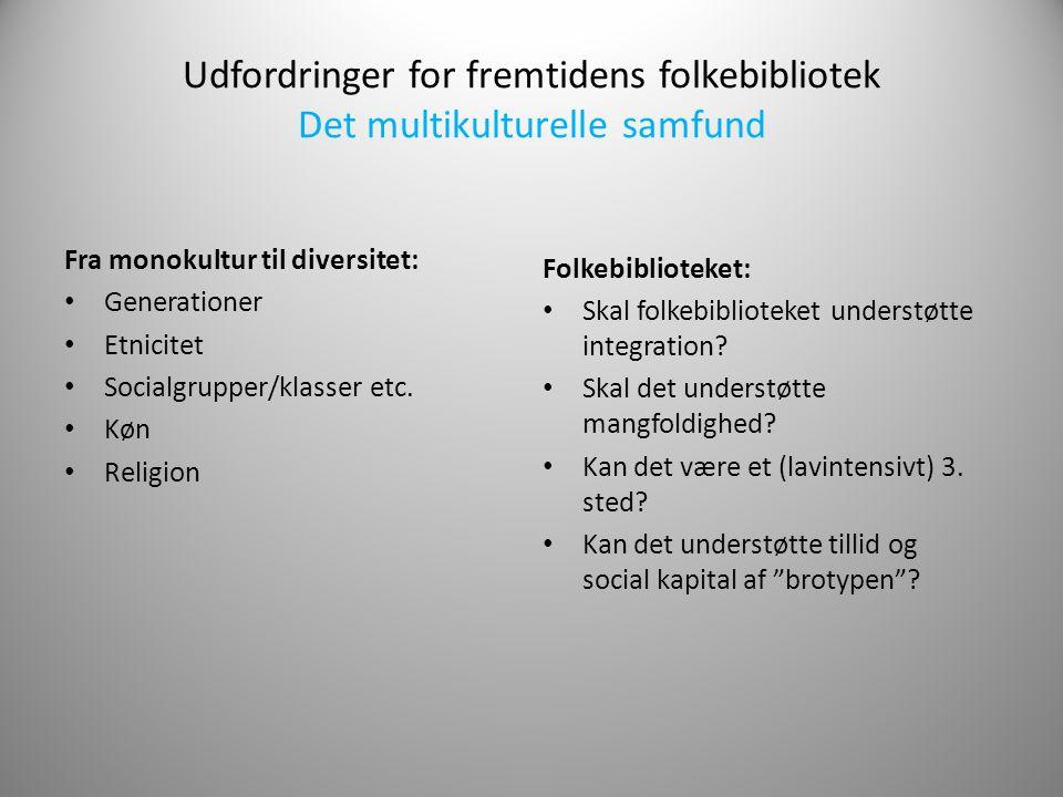 Udfordringer for fremtidens folkebibliotek Det multikulturelle samfund