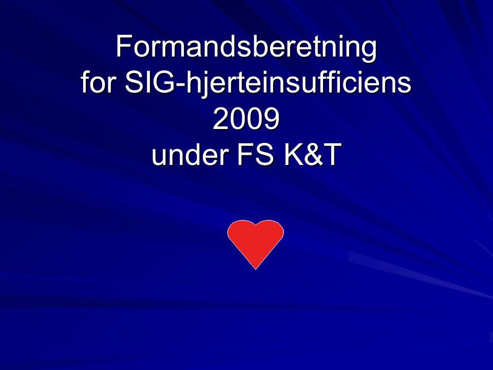 Formandsberetning for SIG-hjerteinsufficiens 2009 under FS K&T