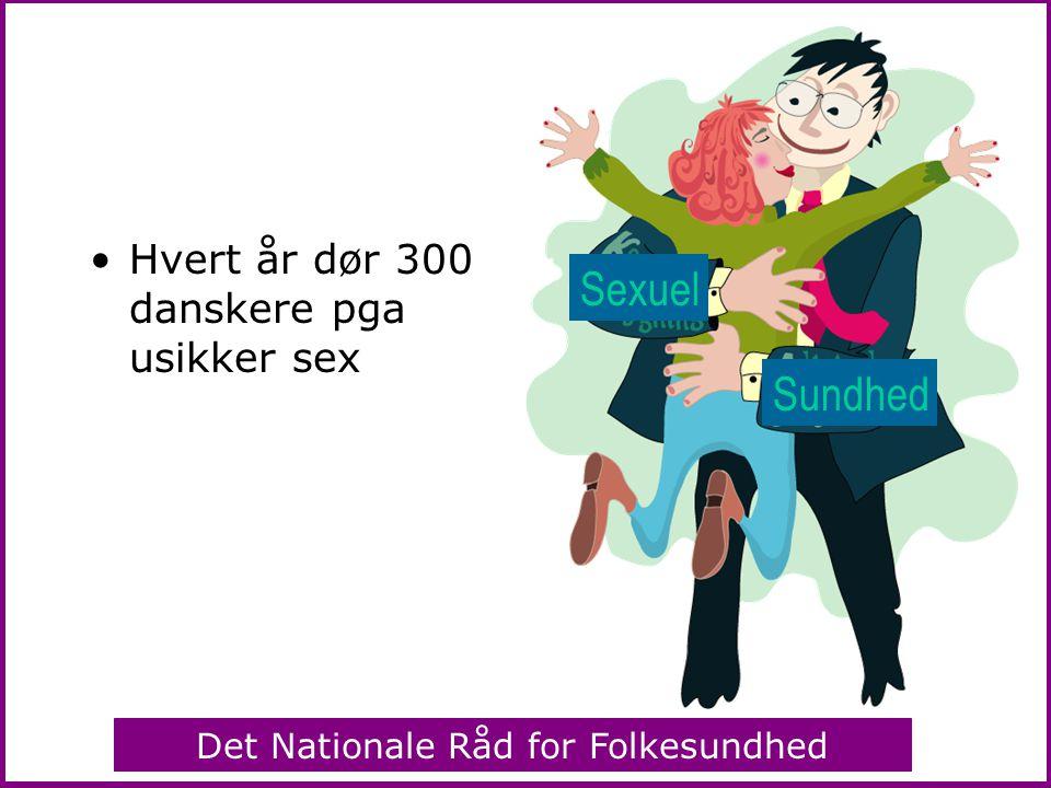 Hvert år dør 300 danskere pga usikker sex