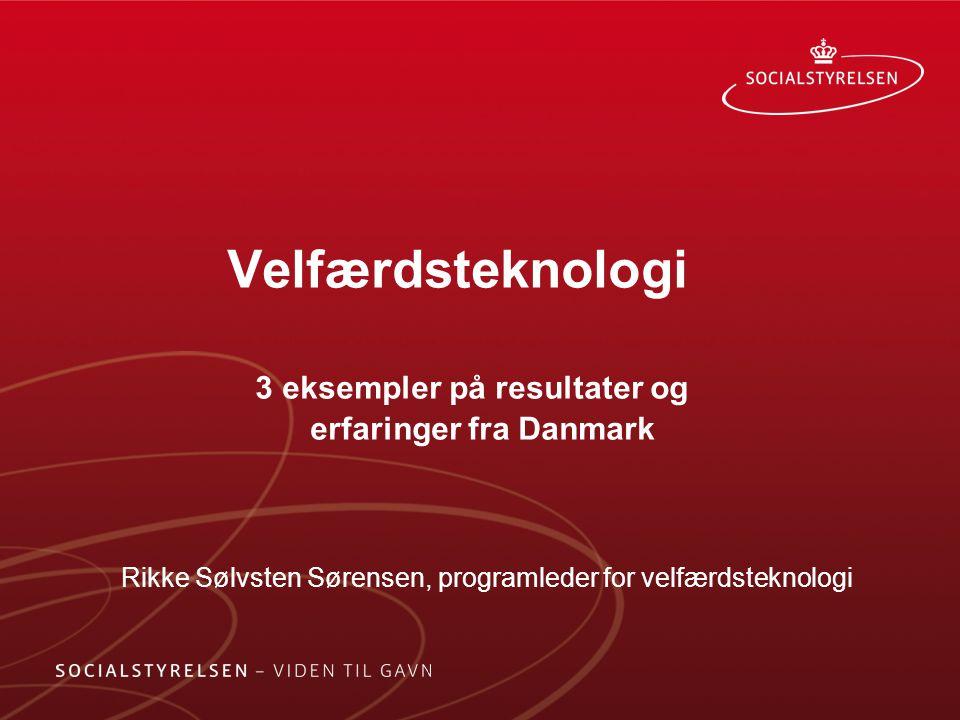 Velfærdsteknologi 3 eksempler på resultater og erfaringer fra Danmark