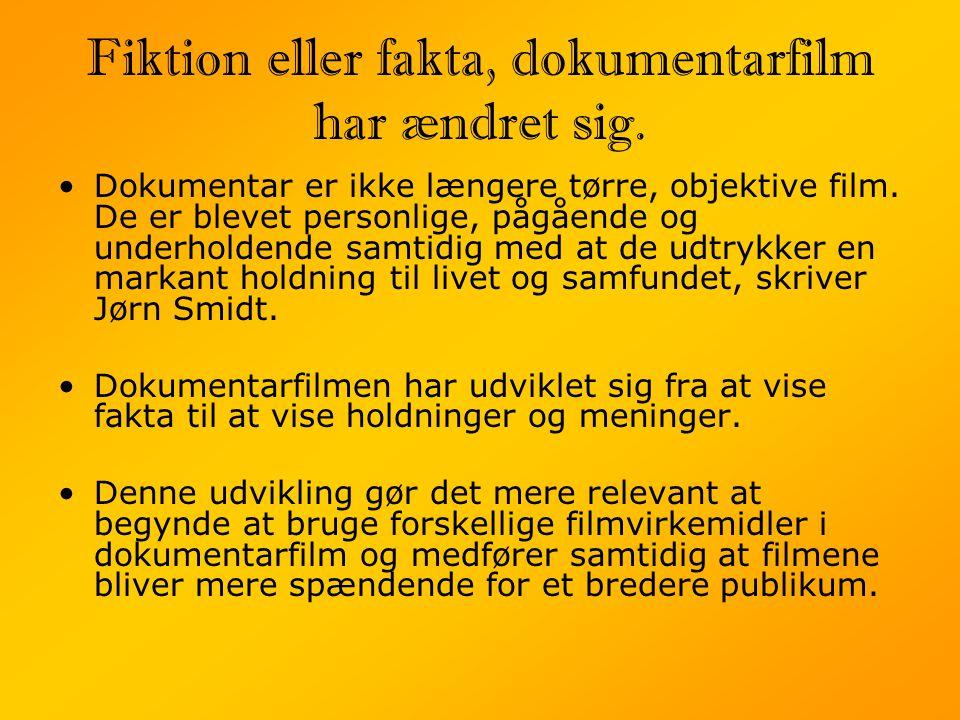 Fiktion eller fakta, dokumentarfilm har ændret sig.