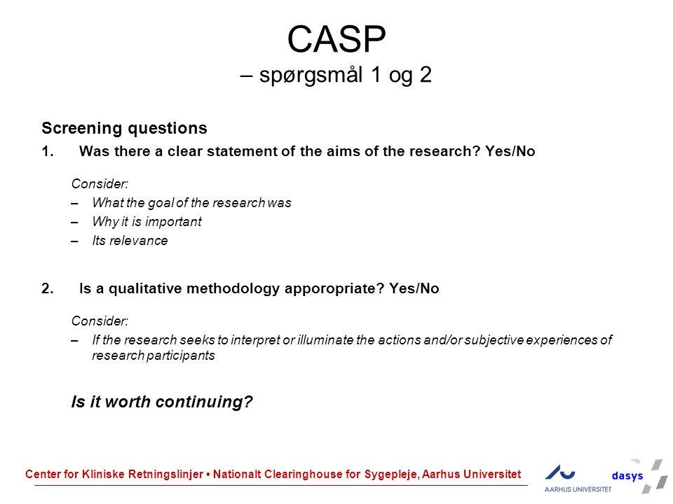 CASP – spørgsmål 1 og 2 Screening questions Is it worth continuing