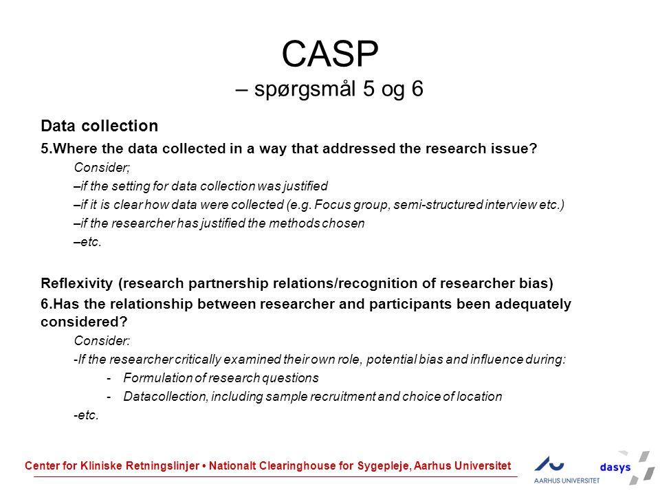 CASP – spørgsmål 5 og 6 Data collection