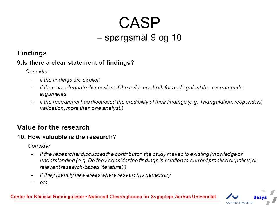 CASP – spørgsmål 9 og 10 Findings Value for the research