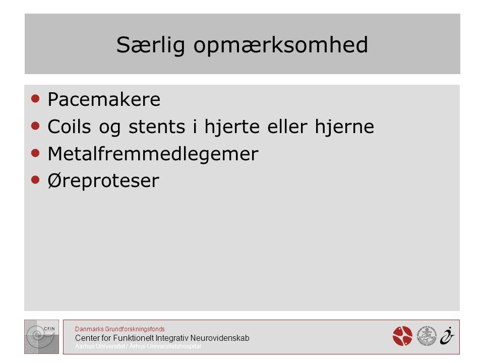 Særlig opmærksomhed Pacemakere Coils og stents i hjerte eller hjerne