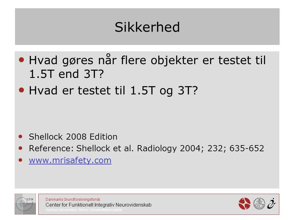 Sikkerhed Hvad gøres når flere objekter er testet til 1.5T end 3T