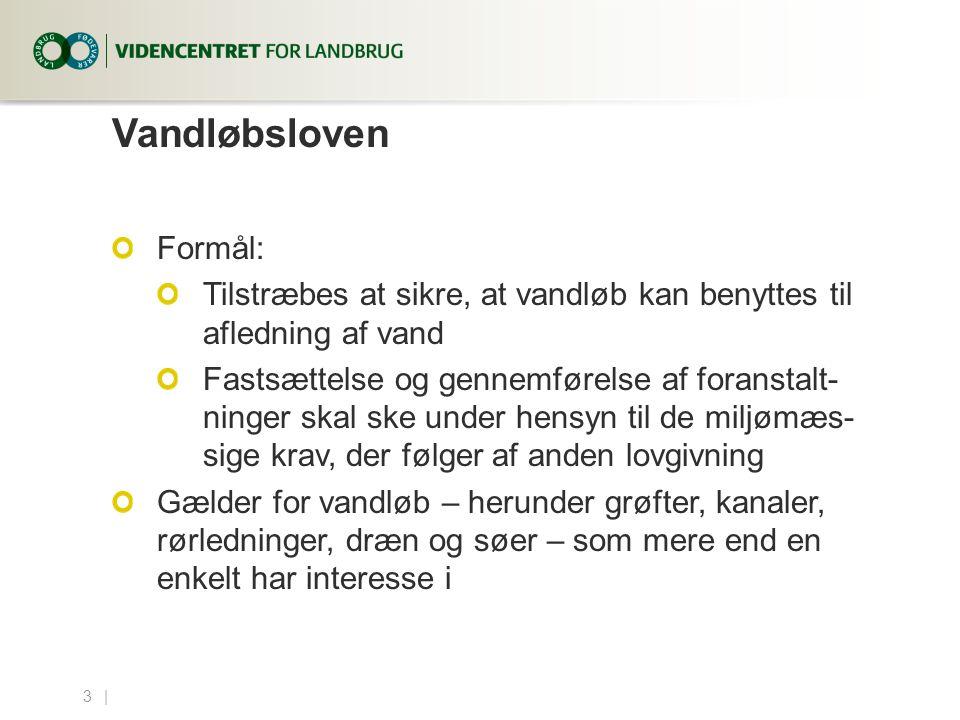 Vandløbsloven Formål:
