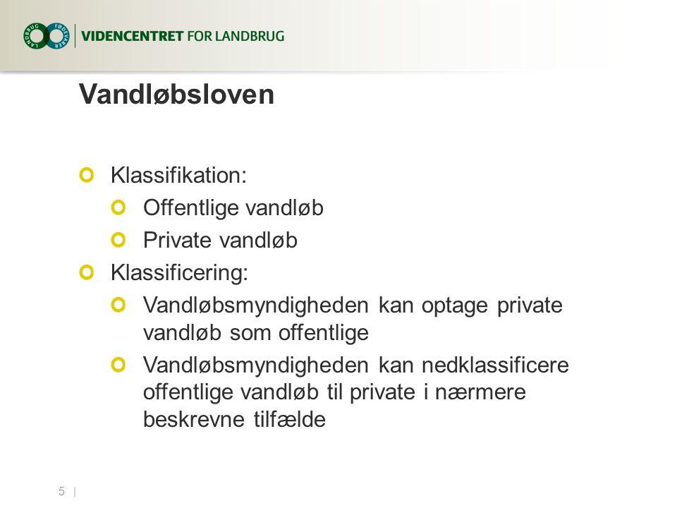 Vandløbsloven Klassifikation: Offentlige vandløb Private vandløb