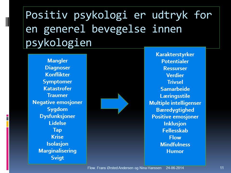 Positiv psykologi er udtryk for en generel bevegelse innen psykologien