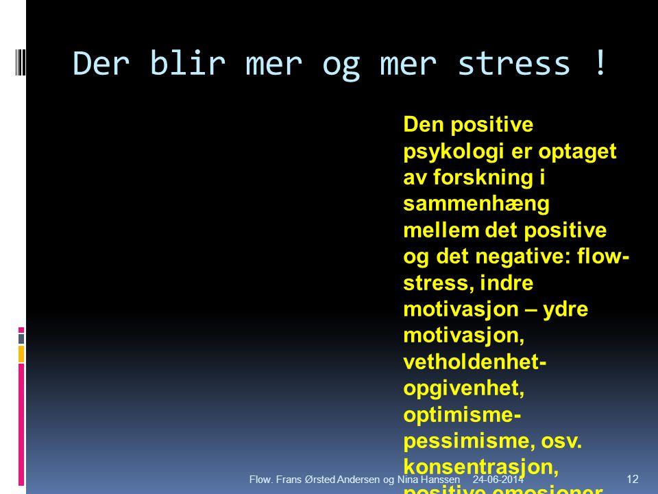 Der blir mer og mer stress !