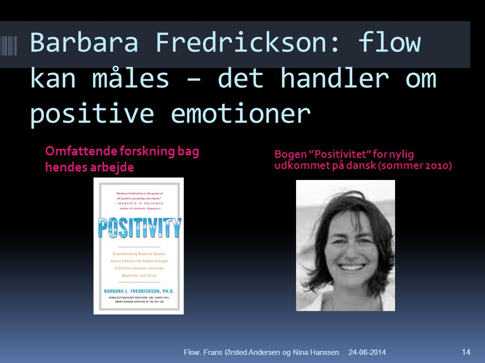 Barbara Fredrickson: flow kan måles – det handler om positive emotioner