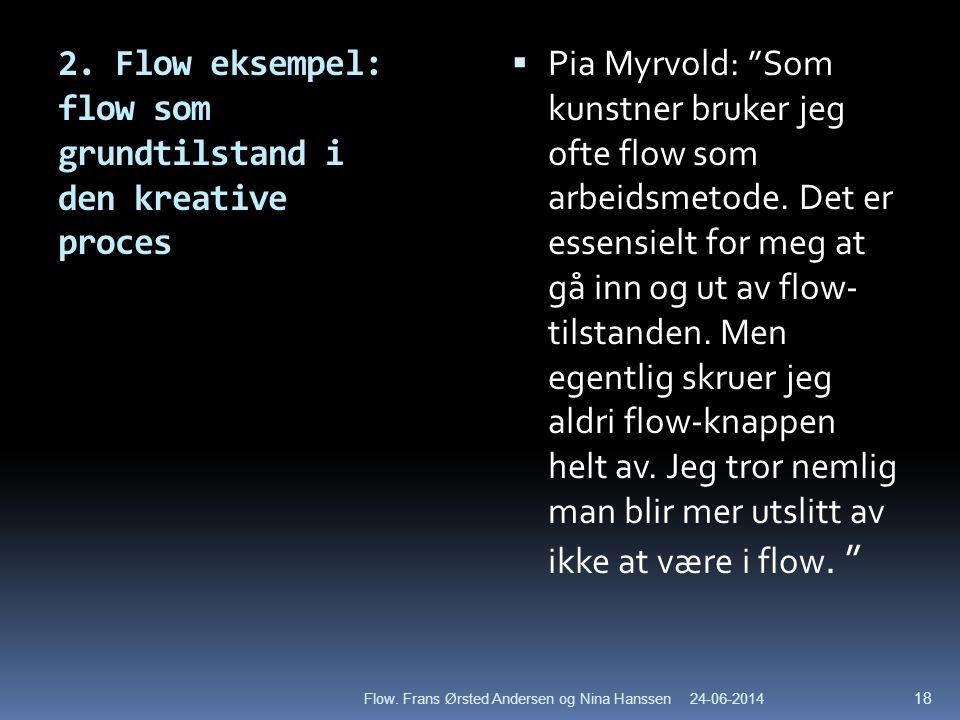 2. Flow eksempel: flow som grundtilstand i den kreative proces