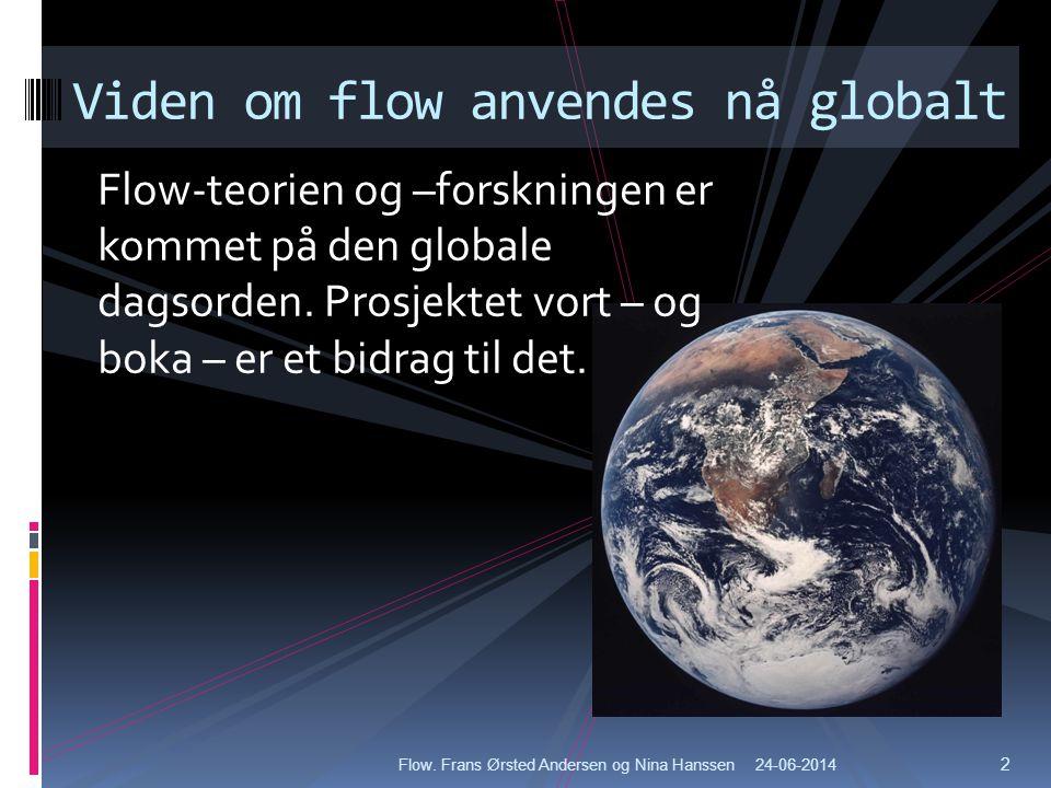 Viden om flow anvendes nå globalt