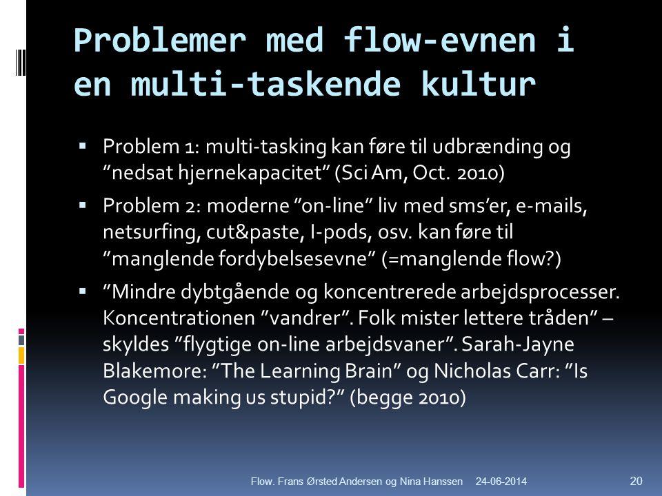 Problemer med flow-evnen i en multi-taskende kultur