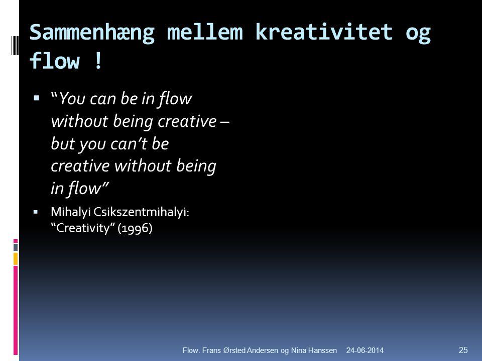 Sammenhæng mellem kreativitet og flow !
