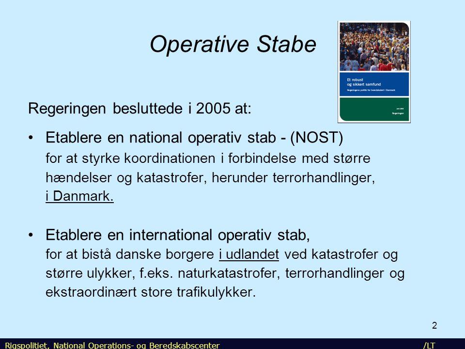 Operative Stabe Regeringen besluttede i 2005 at: