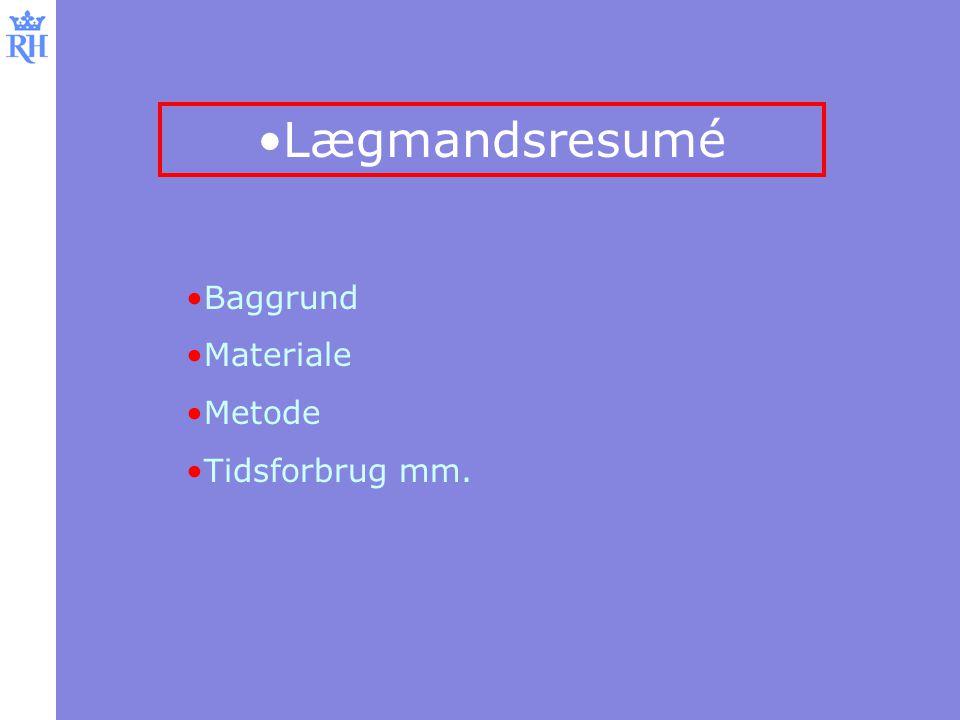 Lægmandsresumé Baggrund Materiale Metode Tidsforbrug mm.