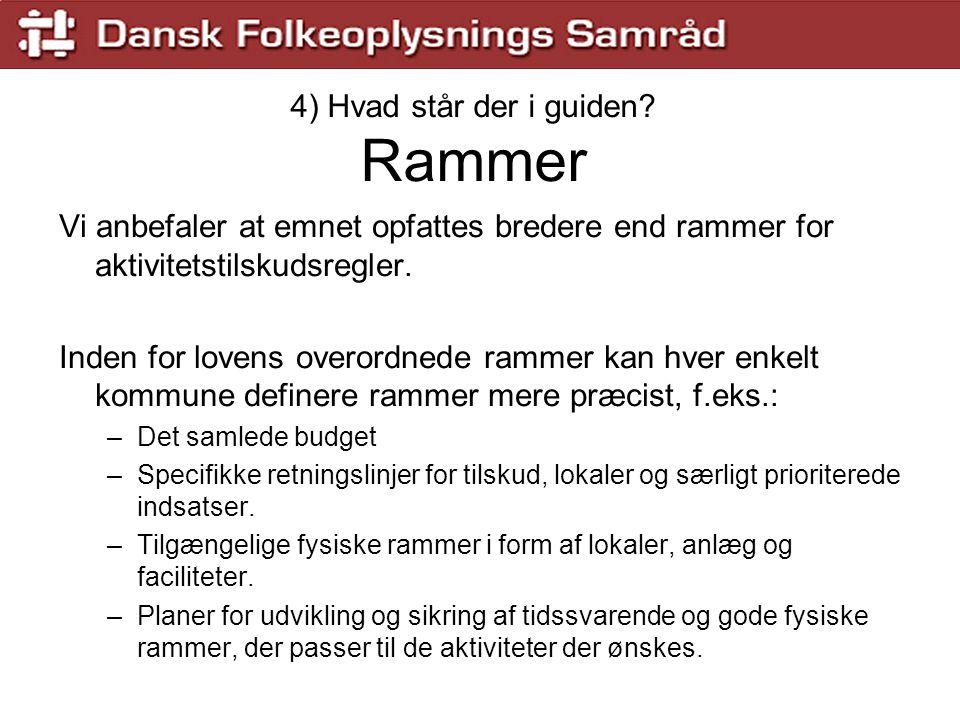 4) Hvad står der i guiden Rammer