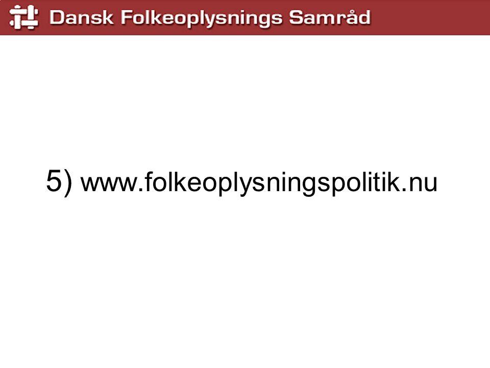 5) www.folkeoplysningspolitik.nu