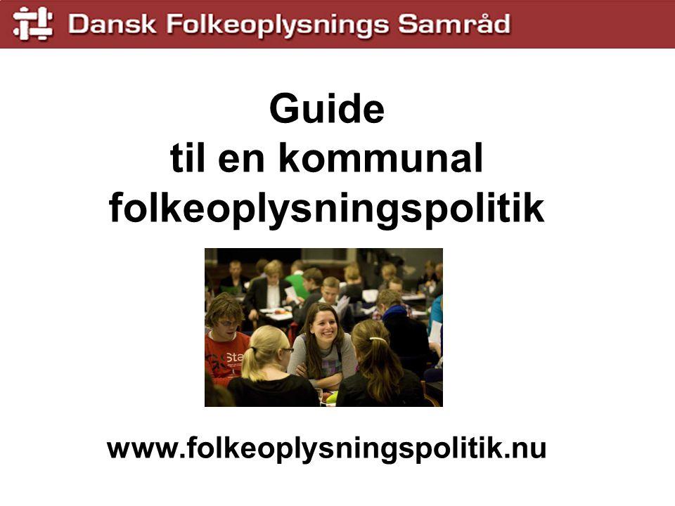 Guide til en kommunal folkeoplysningspolitik www