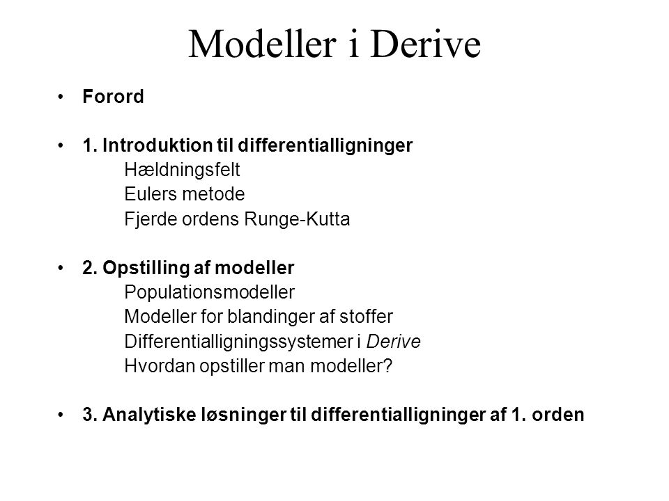 Modeller i Derive Forord 1. Introduktion til differentialligninger