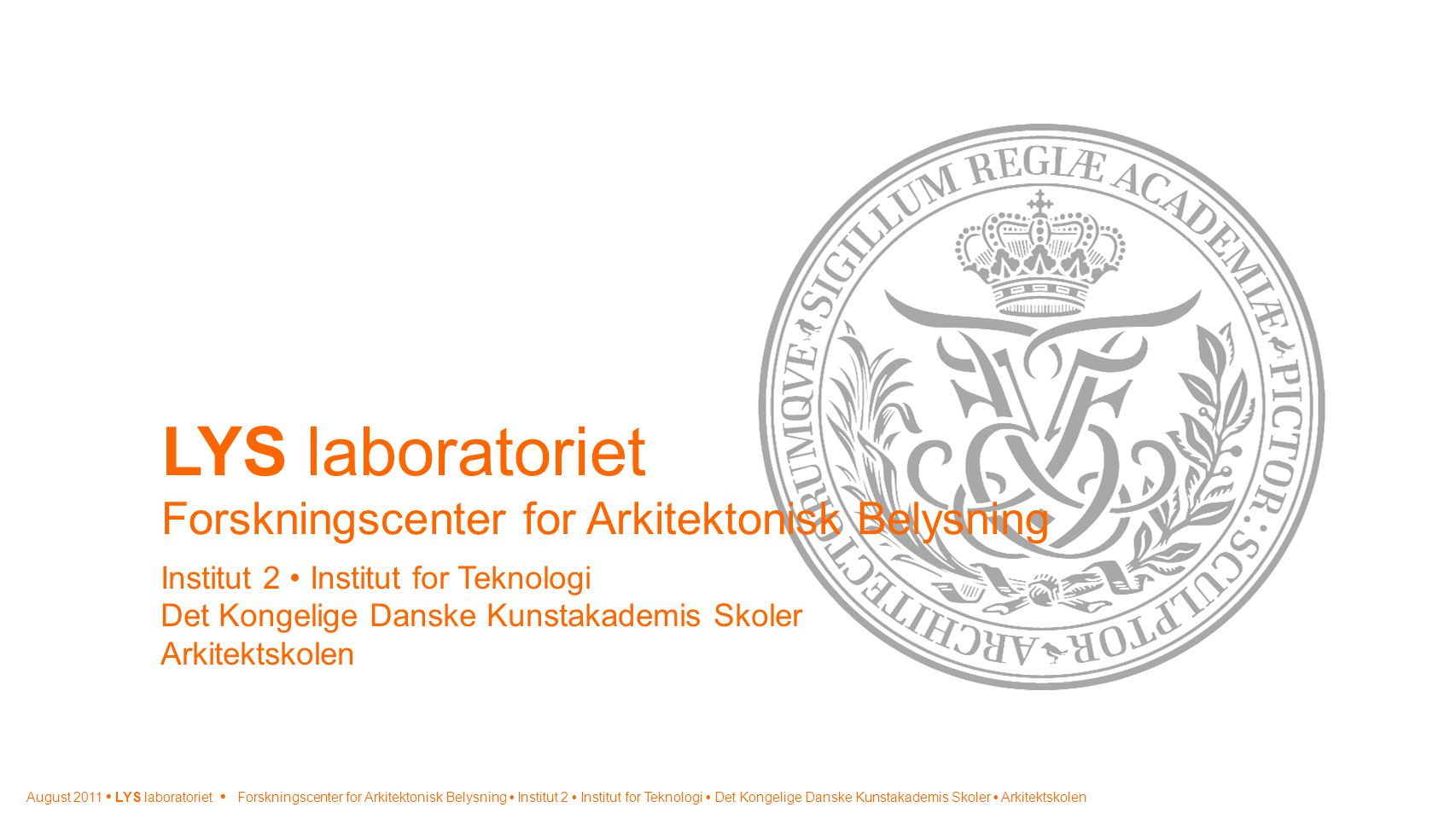 LYS laboratoriet Forskningscenter for Arkitektonisk Belysning