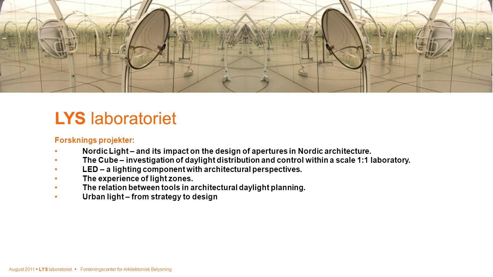 LYS laboratoriet Forsknings projekter: •