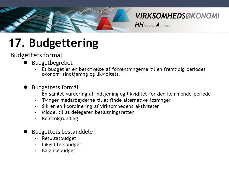 17. Budgettering Budgettets formål Budgetbegrebet Budgettets formål
