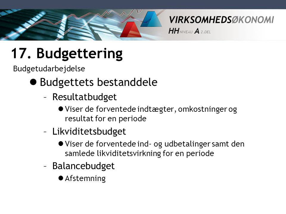 17. Budgettering Budgettets bestanddele Resultatbudget