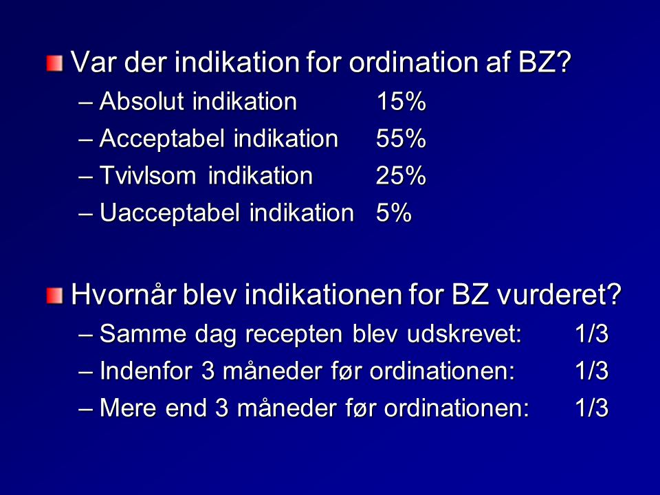 Var der indikation for ordination af BZ