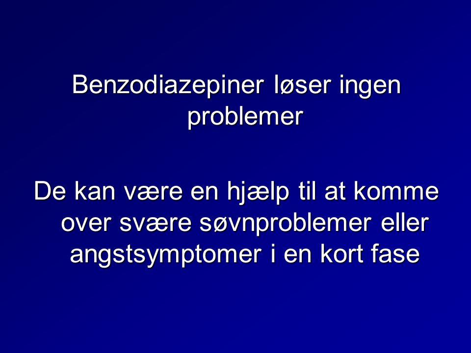 Benzodiazepiner løser ingen problemer