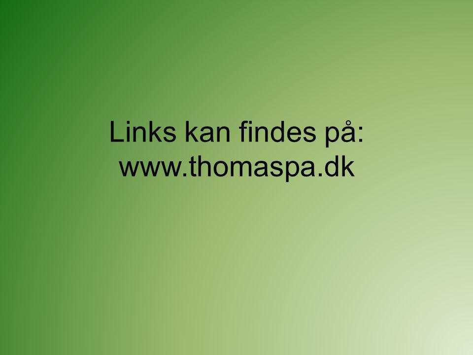 Links kan findes på: www.thomaspa.dk