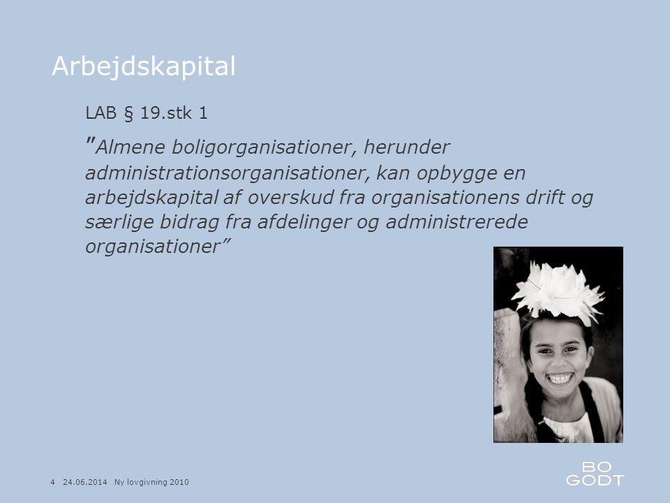 Arbejdskapital LAB § 19.stk 1.