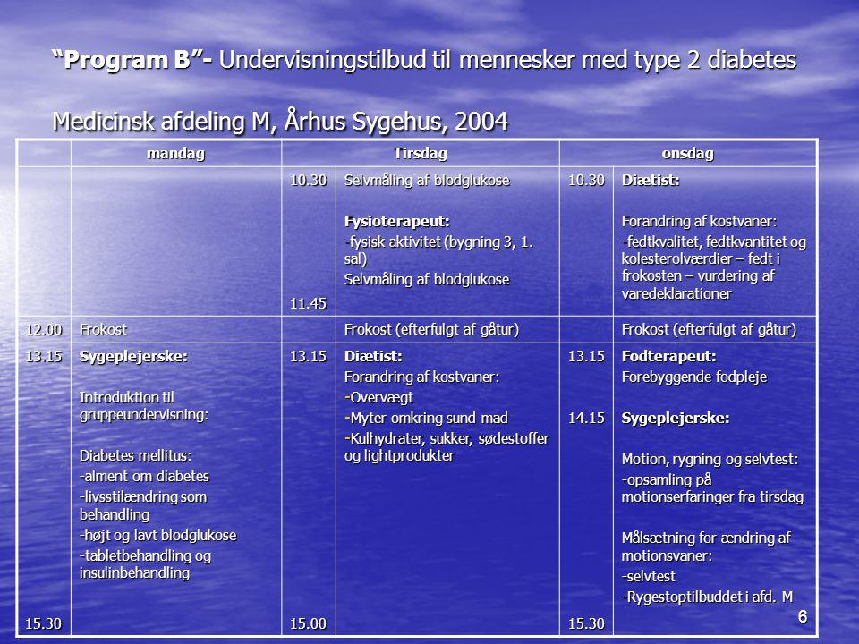 Program B - Undervisningstilbud til mennesker med type 2 diabetes Medicinsk afdeling M, Århus Sygehus, 2004