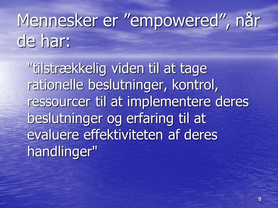 Mennesker er empowered , når de har: