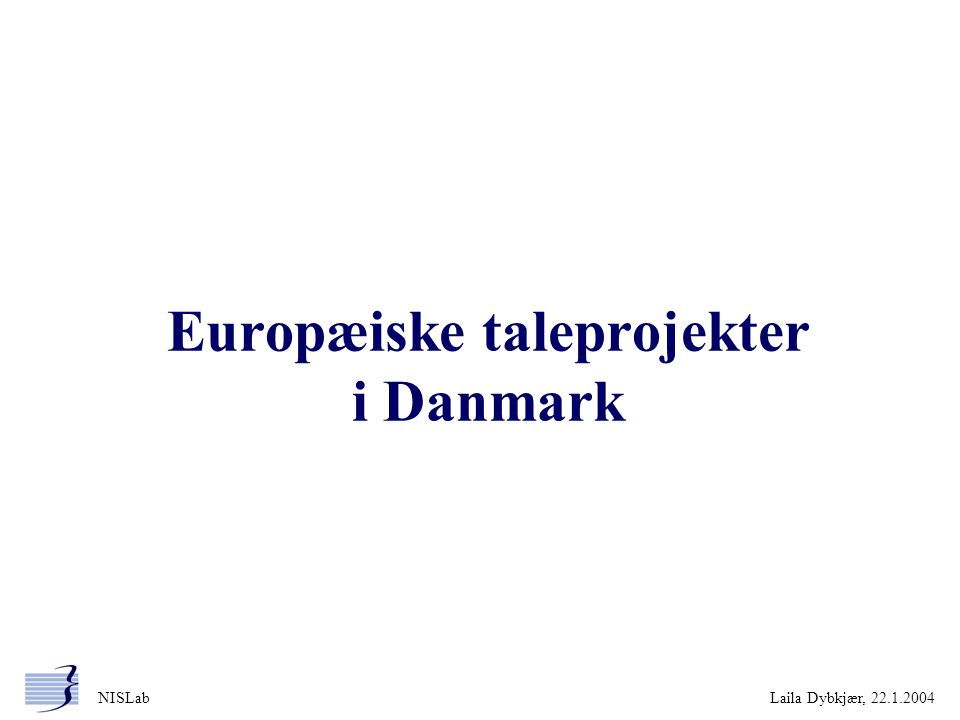 Europæiske taleprojekter i Danmark