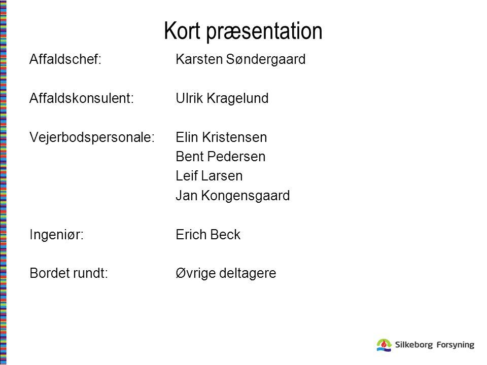 Kort præsentation Affaldschef: Karsten Søndergaard