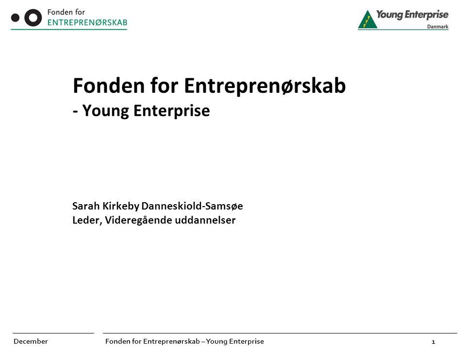 Fonden for Entreprenørskab - Young Enterprise Sarah Kirkeby Danneskiold-Samsøe Leder, Videregående uddannelser