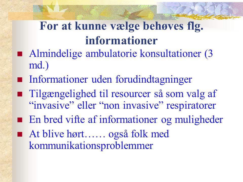 For at kunne vælge behøves flg. informationer