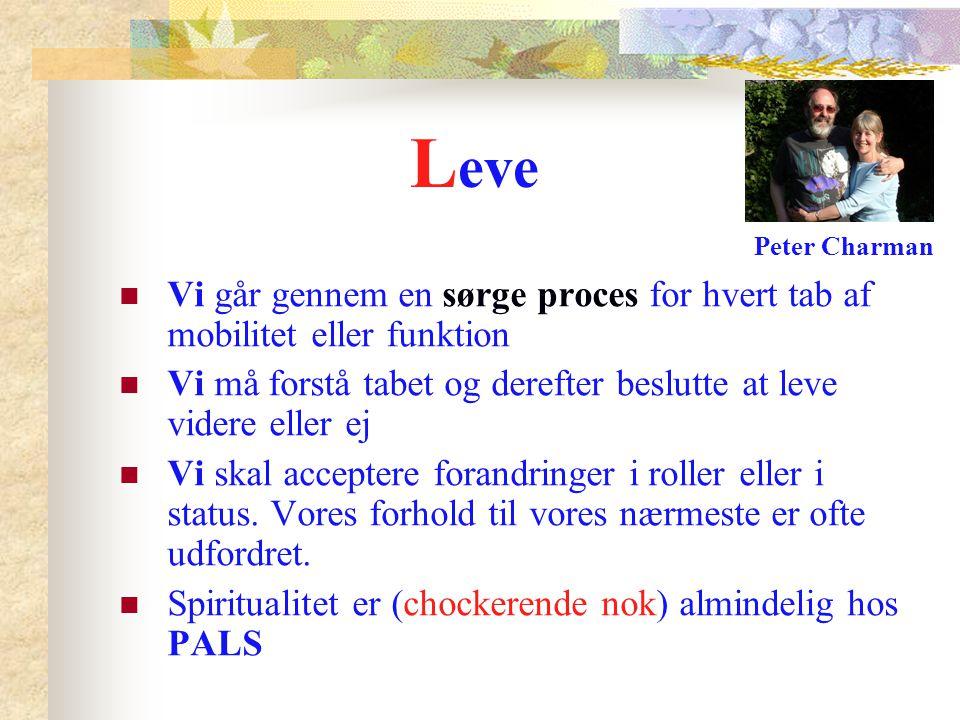Leve Peter Charman. Vi går gennem en sørge proces for hvert tab af mobilitet eller funktion.