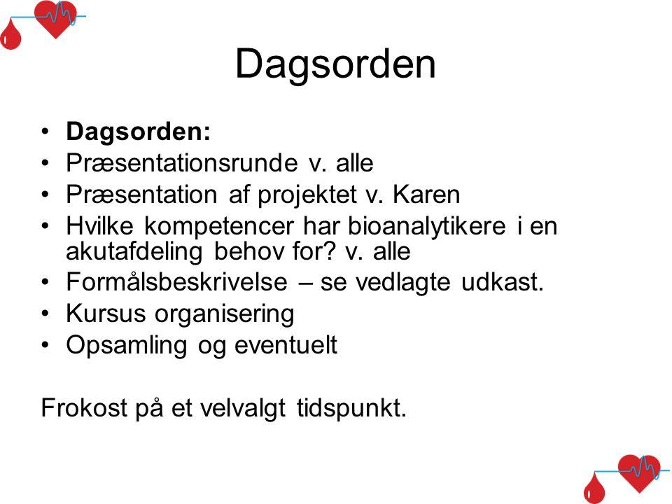 Dagsorden Dagsorden: Præsentationsrunde v. alle