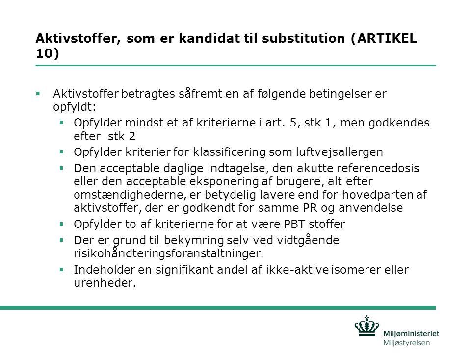 Aktivstoffer, som er kandidat til substitution (ARTIKEL 10)