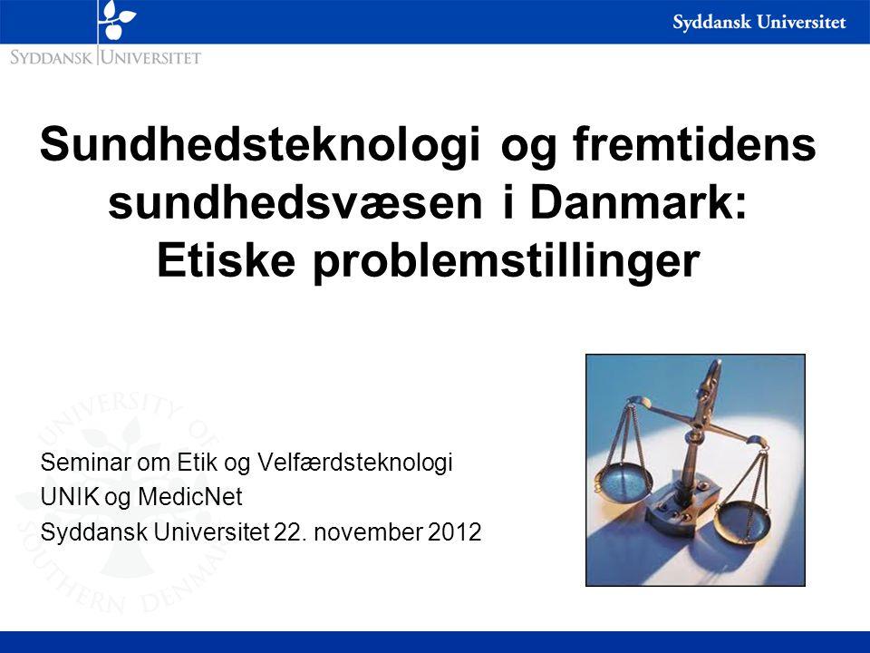 * 07/16/96. Sundhedsteknologi og fremtidens sundhedsvæsen i Danmark: Etiske problemstillinger. Seminar om Etik og Velfærdsteknologi.