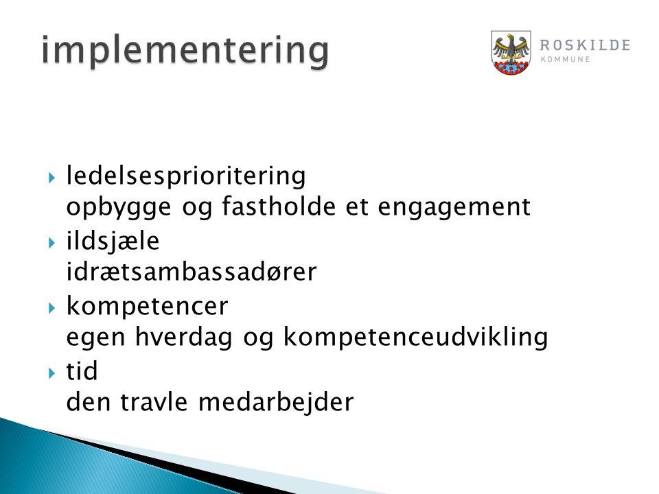 implementering ledelsesprioritering opbygge og fastholde et engagement